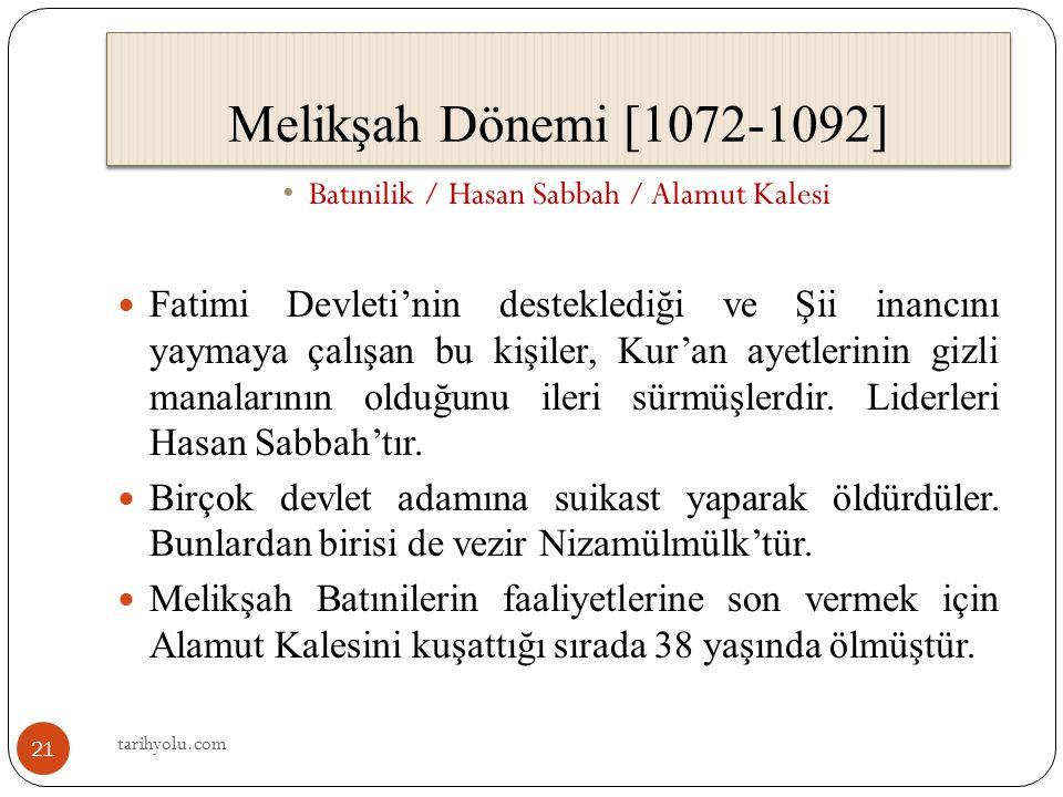 Melikşah Dönemi [1072-1092] Batınilik / Hasan Sabbah / Alamut Kalesi.